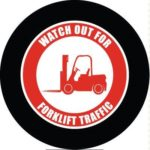 Watch Out For Forklifts